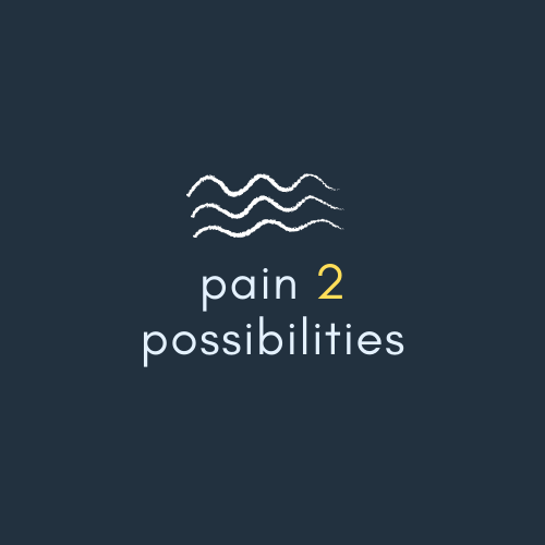 Pain 2 Possibilities